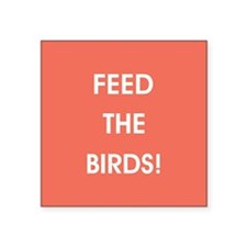 FEED THE BIRDS! Sticker
