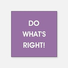 DO WHAT'S RIGHT! Sticker