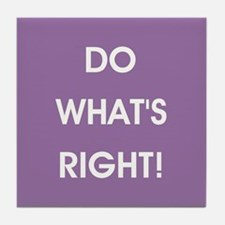 DO WHAT'S RIGHT! Tile Coaster