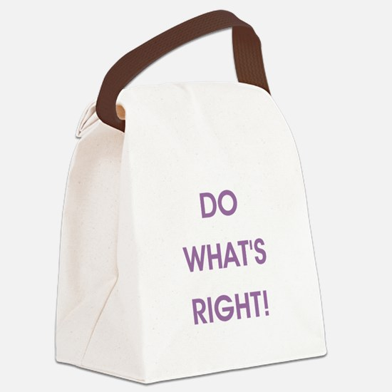 DO WHAT'S RIGHT! Canvas Lunch Bag