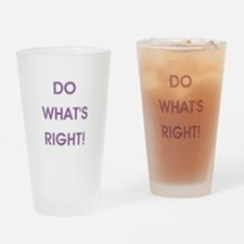 DO WHAT'S RIGHT! Drinking Glass