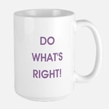 DO WHAT'S RIGHT! Mugs