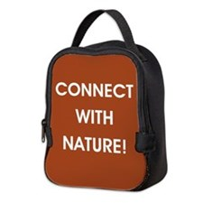 CONNECT WITH NATURE! Neoprene Lunch Bag