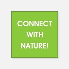 CONNECT WITH NATURE! Sticker