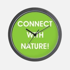 CONNECT WITH NATURE! Wall Clock
