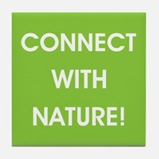 CONNECT WITH NATURE! Tile Coaster
