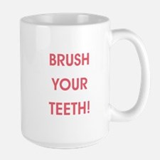BRUSH YOUR TEETH! Mugs