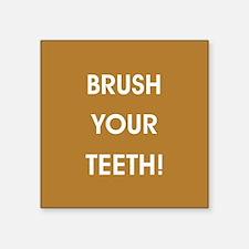 BRUSH YOUR TEETH! Sticker