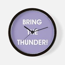 BRING THE THUNDER! Wall Clock