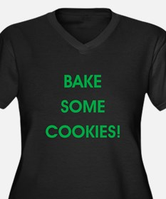 BAKE SOME COOKIES! Plus Size T-Shirt