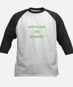 APPRECIATE THE MOMENT! Baseball Jersey