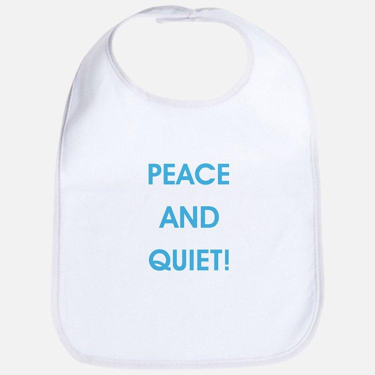 PEACE AND QUIET! Bib
