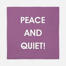 PEACE AND QUIET! Queen Duvet