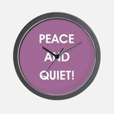 PEACE AND QUIET! Wall Clock