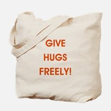 GIVE HUGS FREELY! Tote Bag