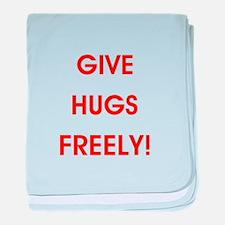 GIVE HUGS FREELY! baby blanket