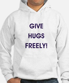 GIVE HUGS FREELY! Hoodie
