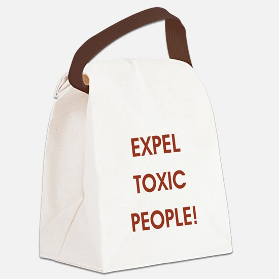 EXPEL TOXIC PEOPLE! Canvas Lunch Bag