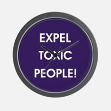 EXPEL TOXIC PEOPLE! Wall Clock