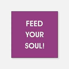FEED YOUR SOUL! Sticker