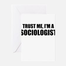 Trust Me, I'm A Sociologist Greeting Cards