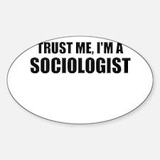 Trust Me, I'm A Sociologist Decal
