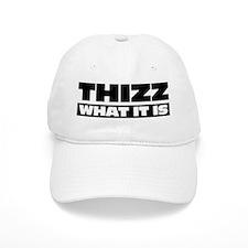 Thizz What It Is Baseball Baseball Cap