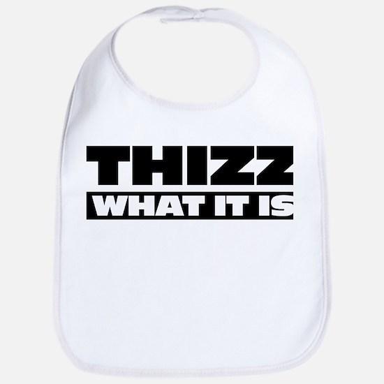 Thizz What It Is Bib