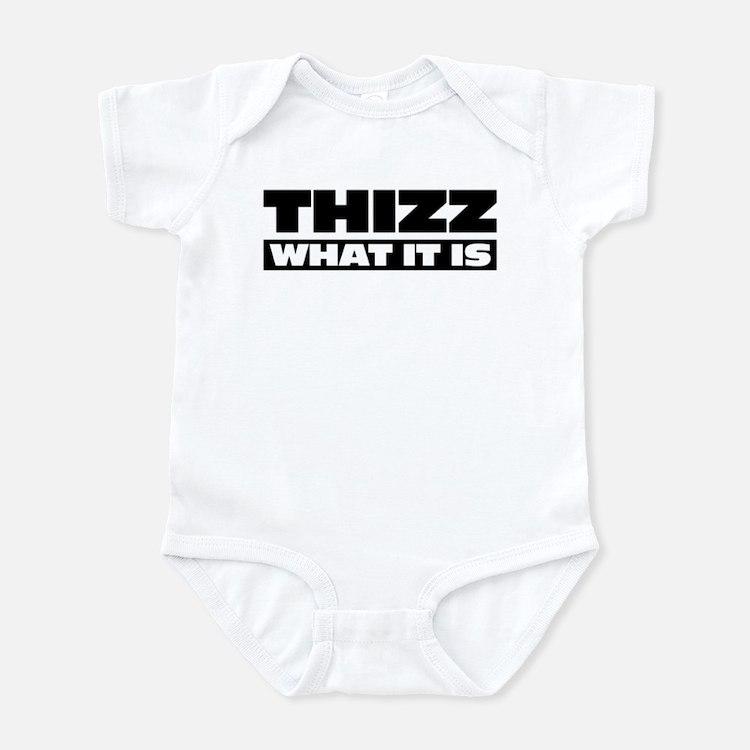 Thizz What It Is Onesie
