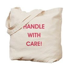 HANDLE WITH CARE! Tote Bag