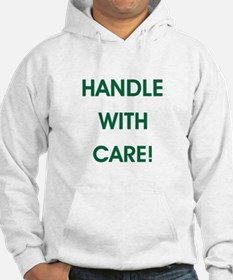 HANDLE WITH CARE! Hoodie