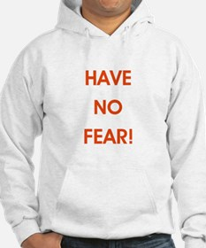 HAVE NO FEAR! Hoodie