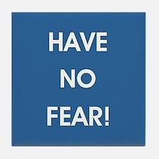 HAVE NO FEAR! Tile Coaster