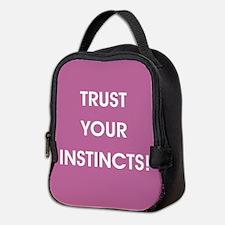 TRUST YOUR INSTINCTS! Neoprene Lunch Bag