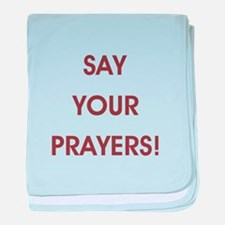SAY YOUR PRAYERS! baby blanket
