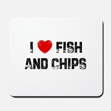 I * Fish And Chips Mousepad
