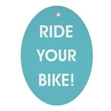 RIDE YOUR BIKE! Oval Ornament