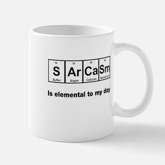 Sarcasm elemental to my day Mug