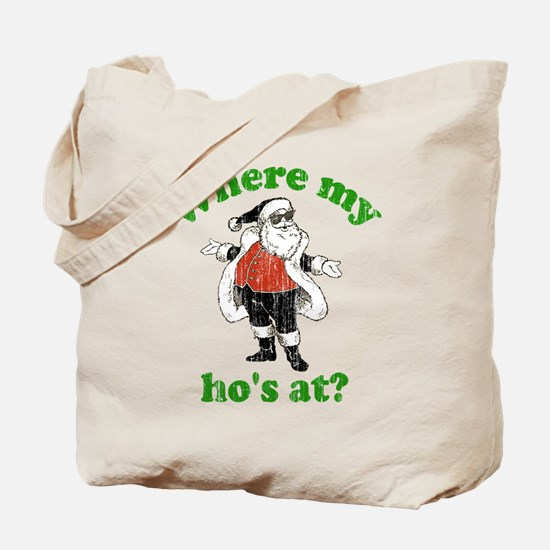 Where my ho's at? Tote Bag