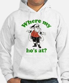 Where my ho's at? Hoodie