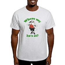 Where my ho's at? T-Shirt