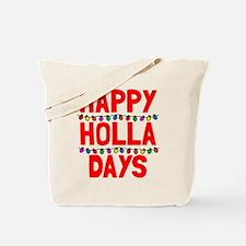Happy holla days Tote Bag