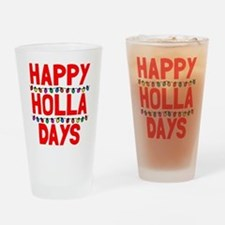 Happy holla days Drinking Glass