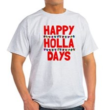 Happy holla days T-Shirt
