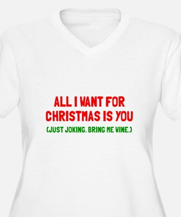 All I want for Ch T-Shirt