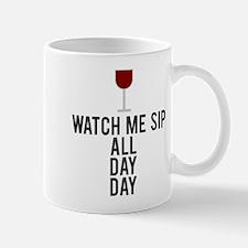 Watch me sip all day day Mug