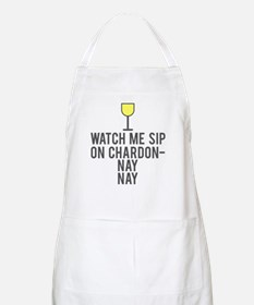 Watch me sip on Chardonnay Apron