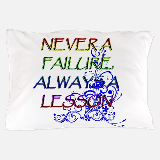 NEVER A FAILURE Pillow Case