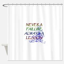 NEVER A FAILURE Shower Curtain