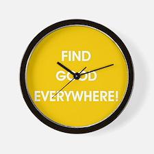 FIND GOOD EVERYWHERE! Wall Clock